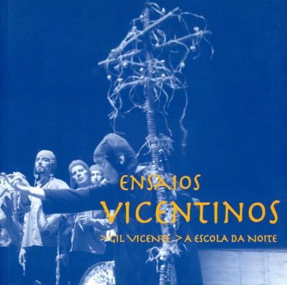 """""""Ensaios Vicentinos"""" edição """"A Escola da Noite"""" 2003, foto Augusto Baptista"""